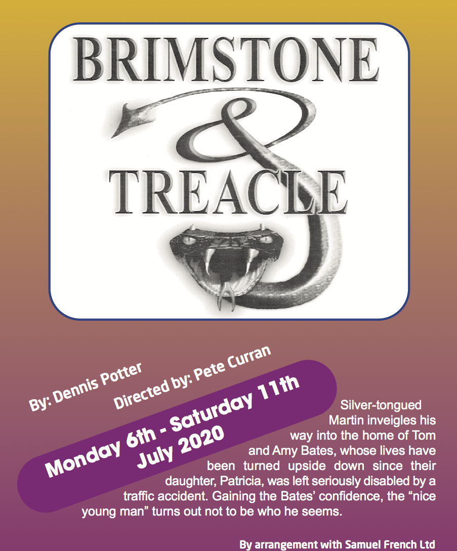 Brimstone and Treacle - Monday 6th to Saturday 11rd July 2020 at 7:30pm