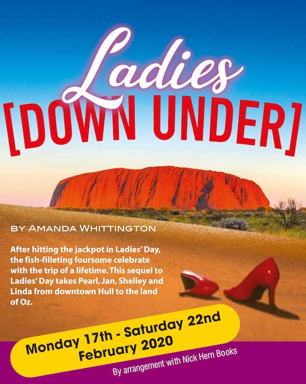 Ladies Down Under - Monday 17th to Saturday 22nd February 2020 at 7:30pm