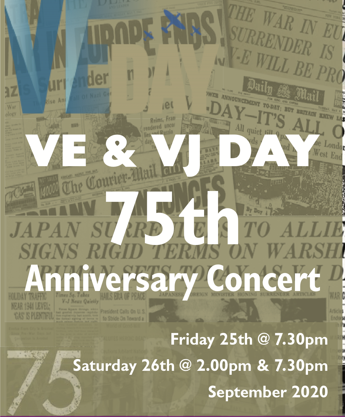 VE and VJ 75th Anniversary Concert - Friday 25th and Saturday 26th September 2020